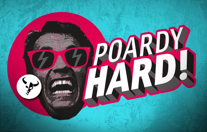 Poardy Hard!